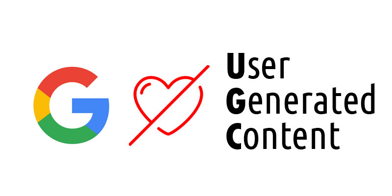 Why is Google trying to kill User Generated Content?